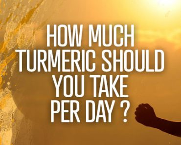 How Much Turmeric Should You Take Per Day